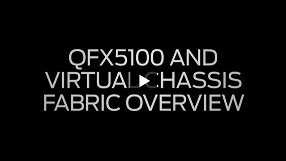 QFX5100 and Virtual Chassis Fabric Overview